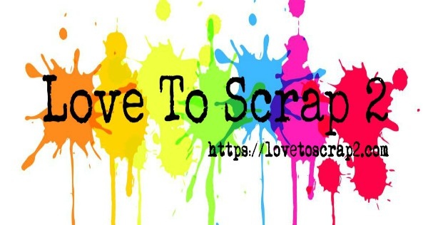 Love To Scrap 2
